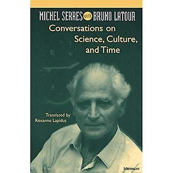 Conversaciones sobre ciencia, cultura y tiempo: Michel Serres entrevistado por Bruno Latour (estudios en literatura y ciencia)