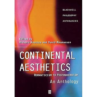 Kontinentale Ästhetik: Romantik, Postmoderne - eine Anthologie (Blackwell Philosophie Anthologien)