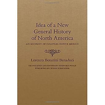 Idén om en ny General History of North America: ett konto av koloniala infödda Mexiko