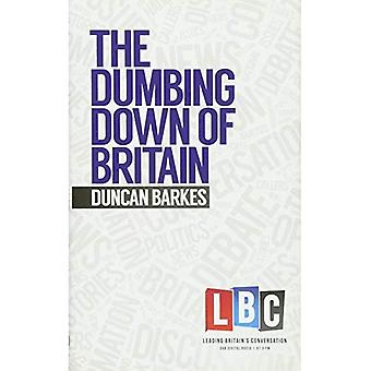 The Dumbing Down of Britain (Leading Britain's Conversation) (LBC Leading Britain's Conversation)