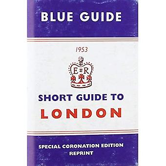Short Guide to London 1953 (Blue Guides)