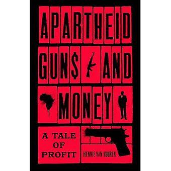 Apartheid vapen och pengar: en berättelse om vinst