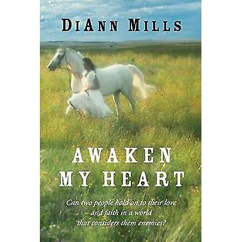 Awaken My Heart by Mills & DiAnn