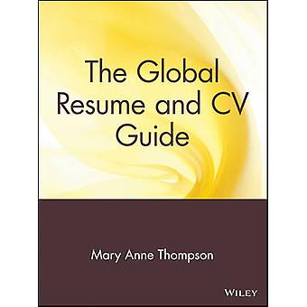 The Global Resume and CV Guide by Thompson & Mary Anne