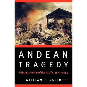 Andean Tragedy by William F. Sater
