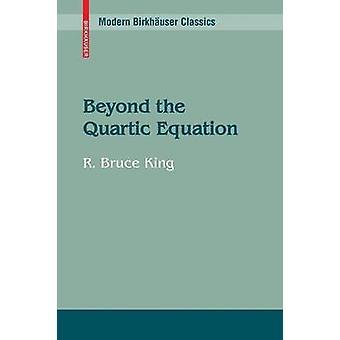 Darüber hinaus die biquadratische Gleichung durch König & R. Bruce