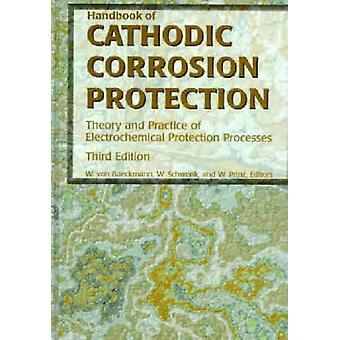 Handbook of Cathodic Corrosion Protection by Von Baeckmann & Walter