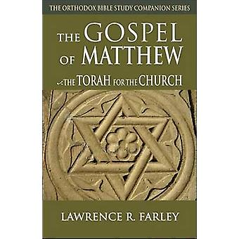 Gospel of Matthew The Torah for the Church by Farley & Lawrence