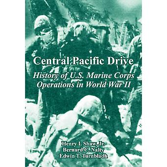 Central Pacific Drive History of U.S. Marine Corps Operations in World War II by Shaw & Jr. & Henry & I.