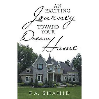 An Exciting Journey toward Your Dream Home by Shahid & F.A.