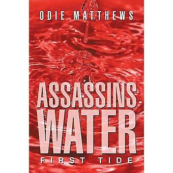 Assassins vatten första tidvattnet av Matthews & Ådi