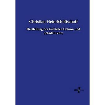 Darstellung der Gallschen Gehirn Und SchdelLehre von Bischoff & Christian Heinrich
