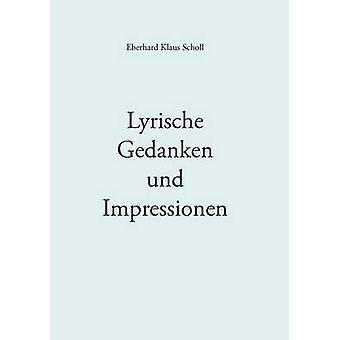 Lyrische Gedanken Und Impressionen von Scholl & Eberhard