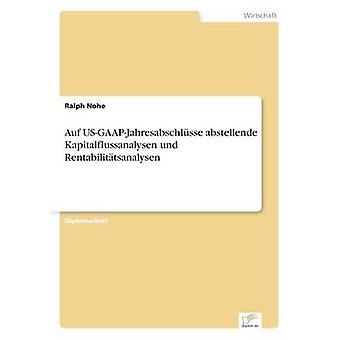 Auf USGAAPJahresabschlsse abstellende Kapitalflussanalysen und Rentabilittsanalysen by Nohe & Ralph