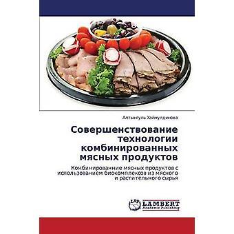Sovershenstvovanie Tekhnologii Kombinirovannykh Myasnykh Produktov av Khaymuldinova Altyngul