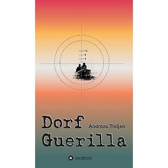 Dorf Guerilla by Tietjen & Andreas