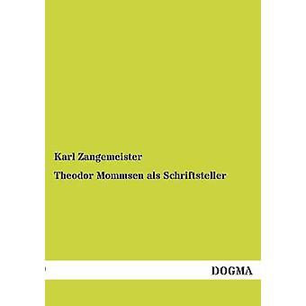 Theodor Mommsen als Schriftsteller by Zangemeister & Karl
