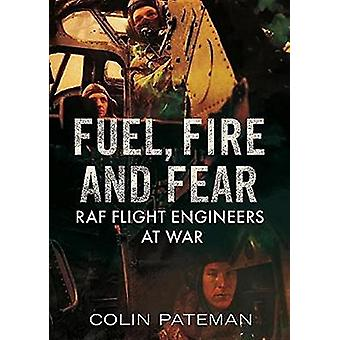 Fuel Fire And Fear by C. Pateman - 9781781556757 Book