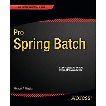 Pro Spring Batch by Pro Spring Batch - 9781430234524 Book