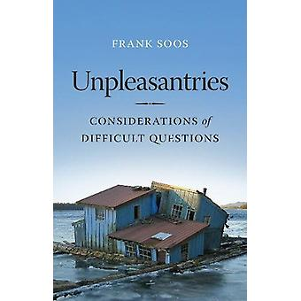 Unpleasantries - Considerations of Difficult Questions by Frank Soos -