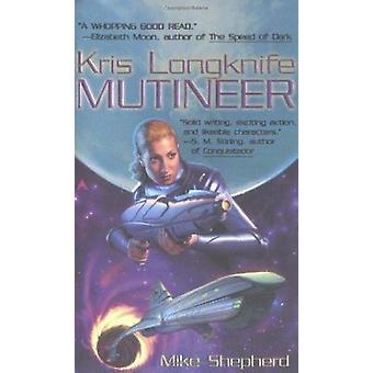 Kris Longknife  - Mutineer Book