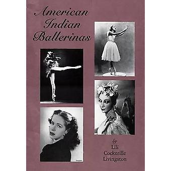 American Indian Ballerinas by Lili Cockerille Livingston - 9780806131