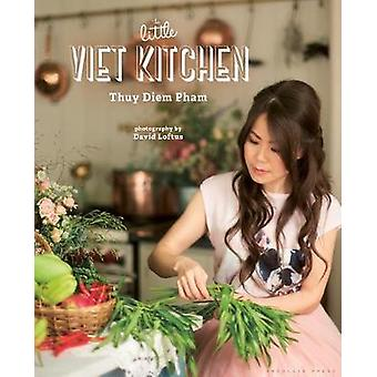 The Little Viet Kitchen - Over 100 authentic and delicious Vietnamese