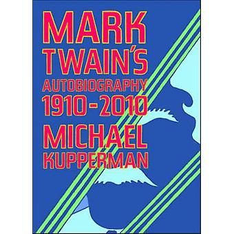 Mark Twain's Autobiography 1910-2010 by Michael Kupperman - 978160699