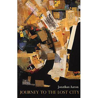 Journey to the Lost City by Jonathan Aaron - 9781931337304 Book