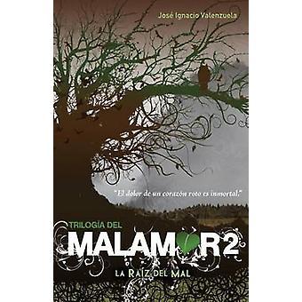 La Raiz del Mal by Jose Ignacio Valenzuela - 9786071121684 Book