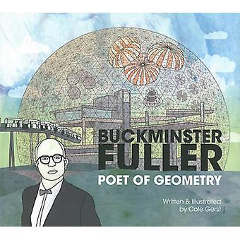 Buckminster Fuller - Poet of Geometry Book