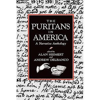 Puritaanit Amerikassa - kerronnan antologia Alan Heimert - Andr