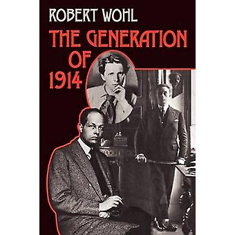 The Generation of 1914 by R. Wohl - 9780674344662 Book