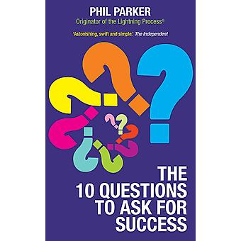 The Ten Questions to Ask for Success 9781848508118