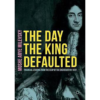 The Day the King Defaulted - Financial Lessons from the Stop of the Ex