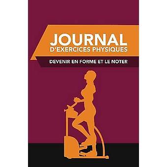 Journal DExercices Physiques Devenir En Forme Et Le Noter by Scott & Colin