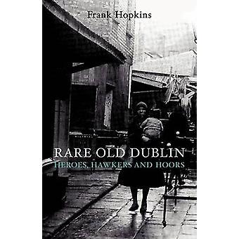 Rare Old Dubline Heros Hawkers  Hoors by Hopkins & Frank