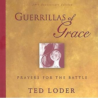 Guerrillas of Grace - Prayers for the Battle (20th Anniversary edition