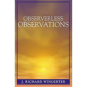 Observerless Observations by Wingerter & J. Richard