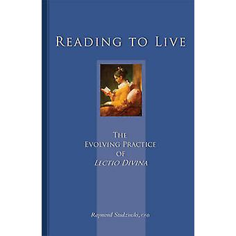 Reading to Live The Evolving Practice of Lectio Divina by Studzinski & Raymond