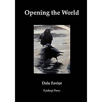 Opening the World by Favier & Dale