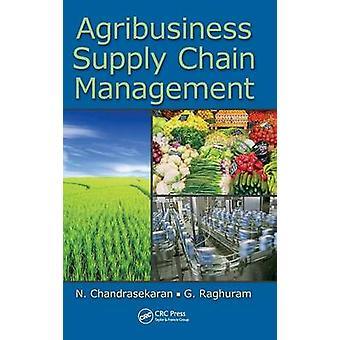 Agribusiness Supply Chain Management av Chandrasekaran & N.