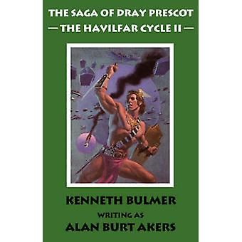 The Havilfar Cycle II The Saga of Dray Prescot Omnibus 3 by Akers & Alan Burt