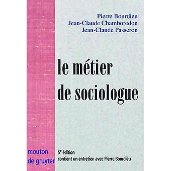 Le mtier de sociologue by Bourdieu & Pierre
