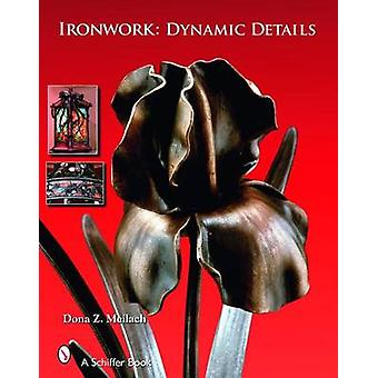 Ironwork - Dynamic Details by Dona Z. Meilach - 9780764325496 Book