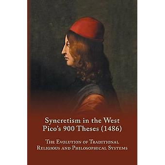 Syncretism in the West Picos 900 Theses 1486 With Text Translation and Commentary by Farmer & S. A.
