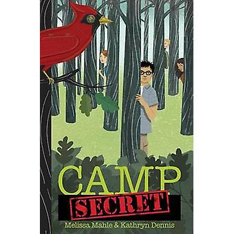 Camp Secret by Mahle & Melissa