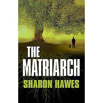 The Matriarch by Hawes & Sharon