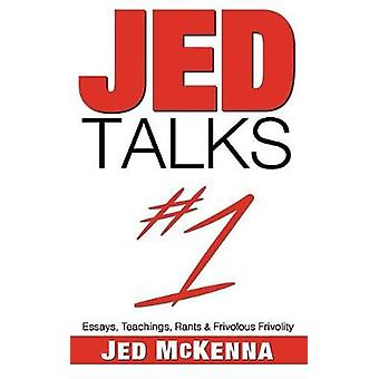 Jed Talks 1 Essays Teachings Rants  Frivolous Frivolity by McKenna & Jed