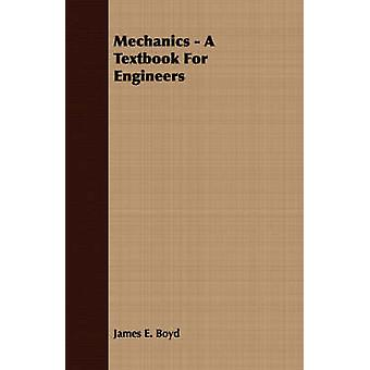 Mechanics  A Textbook For Engineers by Boyd & James E.